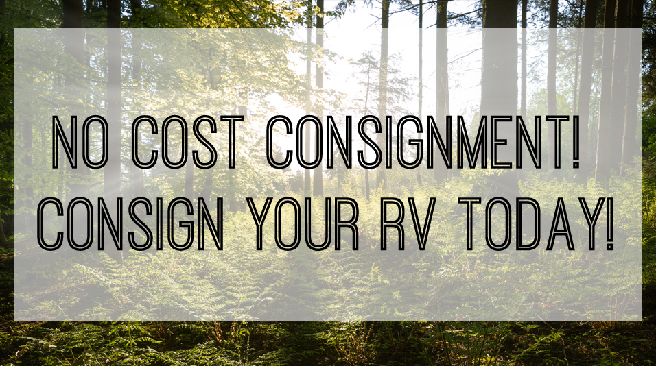 No Cost Consignment!  Consign your RV today!